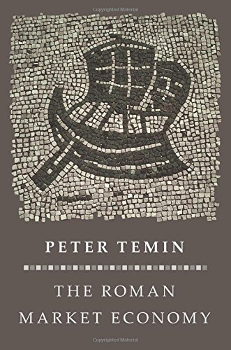 The Roman Market Economy (The Princeton Economic History of the Western World)
