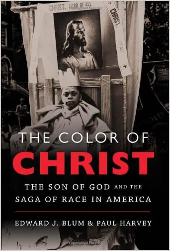 The color of Christ : the Son of God & the saga of race in America