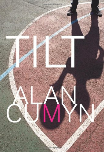 """Tilt"" by Alan Cumyn"
