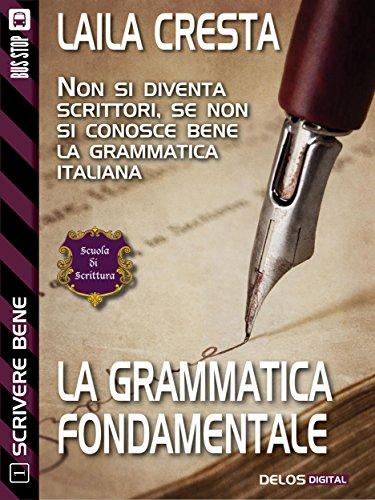 La grammatica fondamentale Scrivere bene 1 Scuola di scrittura Scrivere bene PDF