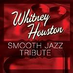 Whitney Houston Smooth Jazz Tribute