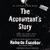 The Accountant's Story: Inside the Violent World of the Medelln Cartel | [Roberto Escobar]