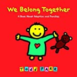 We Belong Together: A Book About Adop...