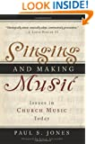 Singing and Making Music: Issues in Church Music Today