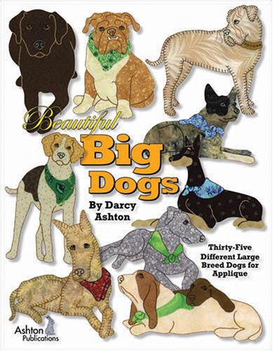 Beautiful Big Dogs - 35 Different Large Breed Dogs Quilt Patterns
