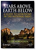 Stars Above, Earth Below: A Guide to Astronomy in the National Parks (Springer Praxis Books / Popular Astronomy)