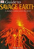 DK Guide to the Savage Earth (0789479192) by Day, Trevor
