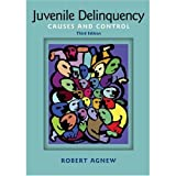 Juvenile Delinquency: Causes and Control 3rd Edition (Book Only) Paperback