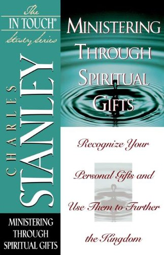 Ministering Through Spiritual Gifts (The In Touch Study Series)