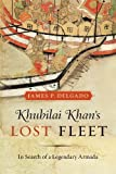 Khubilai Khans Lost Fleet: In Search of a Legendary Armada
