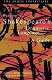 img - for Reading Shakespeare's Dramatic Language (Arden Shakespeare) book / textbook / text book