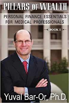 Pillars Of Wealth: Personal Finance Essentials For Medical Professionals