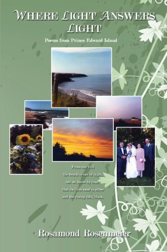WHERE LIGHT ANSWERS LIGHT: Poems from Prince Edward Island
