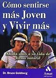 img - for C mo sentirse m s joven y vivir m s: A ada a os a su vida de forma natural book / textbook / text book