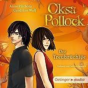 Der Treubrüchige (Oksa Pollock 3) | Anne Plichota, Cendrine Wolf