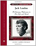 Critical Companion to Jack London: A Literary Reference to His Life and Work