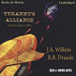 Tyranny's Alliance: Tyranny's Series, Book 3 | J. A. Wilkins,R. R. Draude