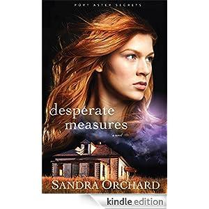 Desperate Measures (Port Aster Secrets Book #3): A Novel