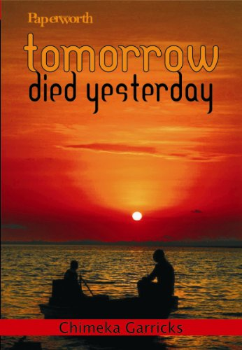 Tomorrow Died Yesterday, by CHIMEKA GARRICKS