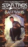 Cold Wars (Star Trek New Frontier: Gateways, Book 6)