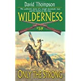 Only the Strong (Wilderness)by David Thompson