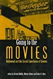 Going to the Movies: Hollywood and the Social Experience of Cinema (Exeter Studies in Film History) (Exeter Studies in Film History (Softcover))
