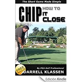 How to Chip it Close. The Short Game Made Simple (Golf's an Easy Game)