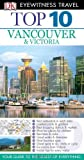 Top 10 Vancouver & Victoria (Eyewitness Top 10 Travel Guides)