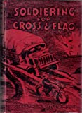 img - for Soldiering for Cross and Flag: Impressions of a War Chaplain book / textbook / text book