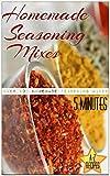 Homemade Seasoning Mixes: (5minutes A-Z Recipes)