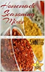 Homemade Seasoning Mixes: (5minutes A...