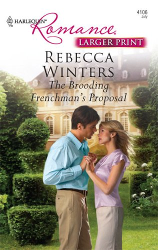 The Brooding Frenchman's Proposal, Rebecca Winters