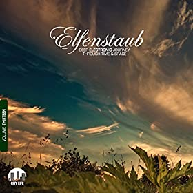 Elfenstaub, Vol. 13 - Deep Electronic Journey Through Time & Space [Explicit]