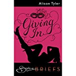 Giving In | Alison Tyler