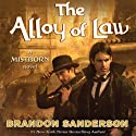 The Alloy of Law: A Mistborn Novel (       UNABRIDGED) by Brandon Sanderson Narrated by Michael Kramer