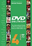 Nathaniel Thompson DVD Delirium Volume 4: The International Guide to Weird and Wonderful Films on DVD and Blu-ray