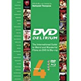 DVD Delirium Volume 4: The International Guide to Weird and  Wonderful Films on DVD & Blu-rayby Nathaniel Thompson