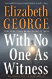 With No One as Witness (Inspector Lynley Mysteries) Elizabeth George