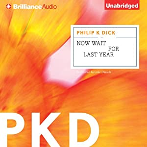 Now Wait for Last Year | [Philip K. Dick]