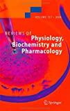 Reviews of Physiology, Biochemistry and Pharmacology, Vol. 157
