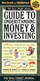 Wall Street Journal Guide to Understanding Money and Investing (Wall Street Journal Guide to Understanding Money & Investing)