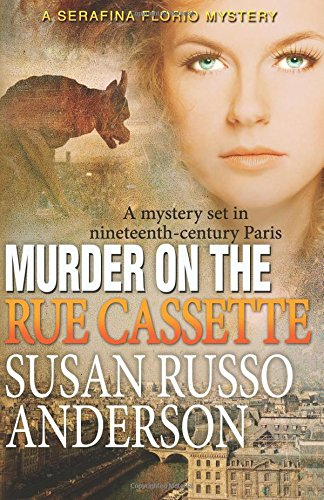 Murder on the Rue Cassette: Volume 4 (A Serafina Florio Mystery)