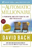 By David Bach - The Automatic Millionaire : A Powerful One-Step Plan to Live and Finish Rich Canadian Edition. (2nd THUS)