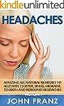 Headaches: Amazing All Natural Remedi...