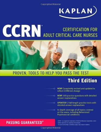 Kaplan Ccrn: Certification For Adult Critical Care Nurses (Kaplan Ccrn: Certification For Adult, Pediatric & Neonatal Care)