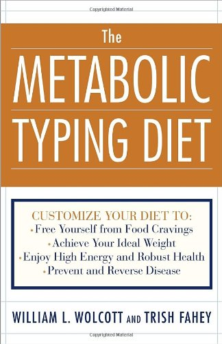 The Metabolic Typing Diet: Customize Your Diet To: Free Yourself From Food Cravings: Achieve Your Ideal Weight; Enjoy High Energy And Robust Health; Prevent And Reverse Disease front-406712
