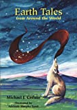 Earth Tales from Around the World (1555919685) by Caduto, Michael J.