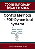 img - for Control Methods in Pde-dynamical Systems: Ams-ims-siam Joint Summer Research Conference Control Methods in Pde-dynamical Systems, July 3-7, 2005, Snow Bird, Utah (Contemporary Mathematics) book / textbook / text book