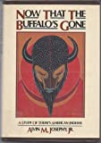 Now That the Buffalo's Gone: A Study of Today's American Indians (1439514399) by Josephy, Alvin M.