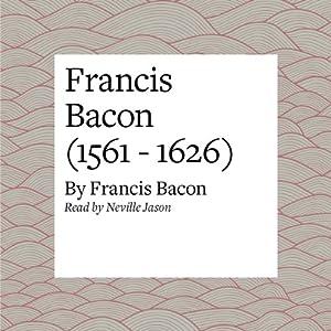 Francis Bacon (1561 - 1626) Audiobook